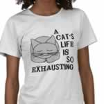 Cat's Exhausting Life Shirt